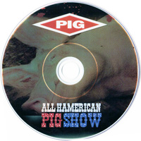 {PIG} - All Hamerican PIG Tour (2011) [DVD]
