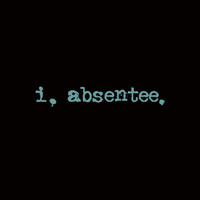 I, Absentee